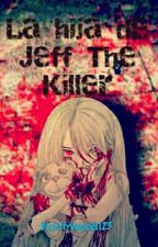 la hija de jeff the killer by jeffrywoods123