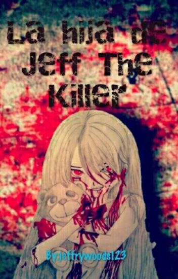 la hija de jeff the killer