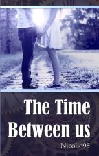 The Time Between Us by nicolio95