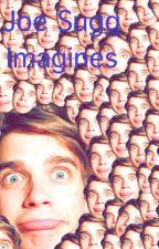 Joe Sugg Imagines by fanfictionersss
