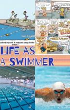 Life as a Swimmer by PieButterfly
