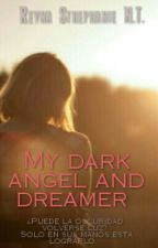 MY DARK ANGEL AND DREAMER    by ReynaSthephanieNuezT