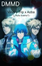 DMMD: Virus y Trip x Aoba (ruta buena?)(yaoi R18) by dramatiquecatkora
