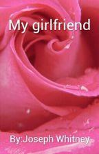 My girlfriend by Joseph_Whitney