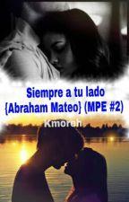 Siempre a tu lado {Abraham Mateo y ____} [MPE #2] by Kmoreh