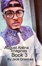 August Alsina Imagines Book 3 |ENDED| by JeceOriannaa