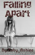 Falling Apart by Baby_Ashiee