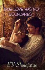 TRUE LOVE HAS NO BOUNDARIES  [Under Editing] {#YOUR STORY INDIA} by Shylajarao942