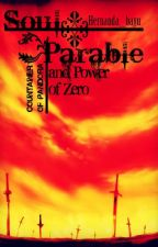 Soul Parable -Container of Pandora and The Power of Zero- by HernandABaYu