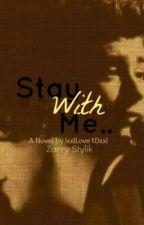 Stay With Me (Zarry Stalik {Zaney Awards}) by ZarrysWhoreo