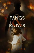 Fangs and Knives✓ by PseudoCorpse