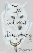 The Alpha's daughter by capuscene
