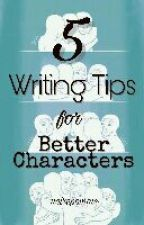 5 Writing Tips for Better Characters by noirepomme
