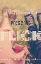 FLICK! by TheBlindedCat