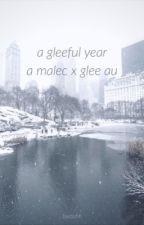 a gleeful year / malec by faetishh