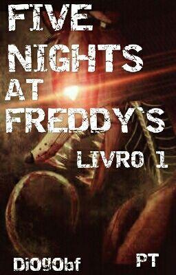 Five Nights at Freddy's (Livro 1) [PT] - LIVRO FNAF 2 OU