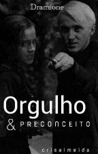 Orgulho e Preconceito || Dramione  by CrisRathbone
