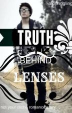 TRUTH BEHIND LENSES by aldringgling