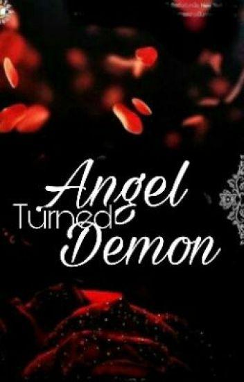 Angel turned Demon (The Revenge)
