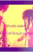 """Second Chance"" (Base on Shoujo Mangas) by EKaTabiolo"