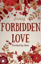 Forbidden Love by LovableKJ