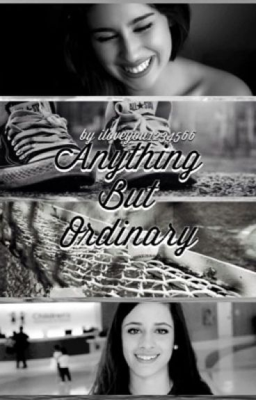 Anything but Ordinary (Camren Story)
