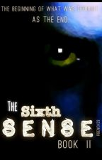The Sixth Sense: Book 2 by rbench23