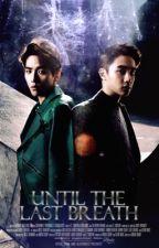 ||Until The Last Breath|| by _Byeol_Star_