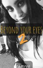 beyond your eyes 2 ⭐ camren by keatpan