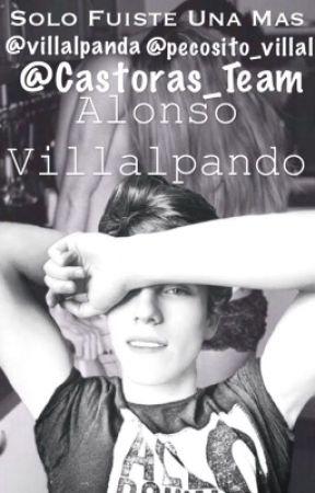 Solo Fuiste Una Mas~Alonso Villalpando by Castoras_Team