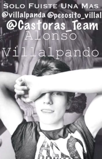 Solo Fuiste Una Mas~Alonso Villalpando