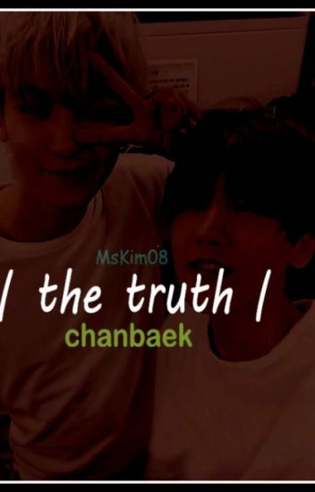 The Truth (ChanBaek FanFic) Boyxboy