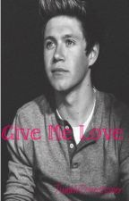 Give me love ( Ziall Fanfic) by TumblrDirectioner