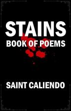 Stains [Book of Poems] by saintc