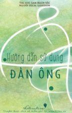 Hướng dẫn sử dụng đàn ông- Lam Bạch Sắc by XuXuXa3