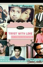 TRYST WITH LOVE by luvvrinda
