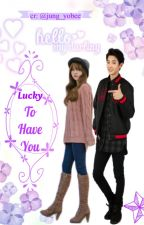 [Completed] Lucky To Have You (Chanyeol ) by jung_yobee