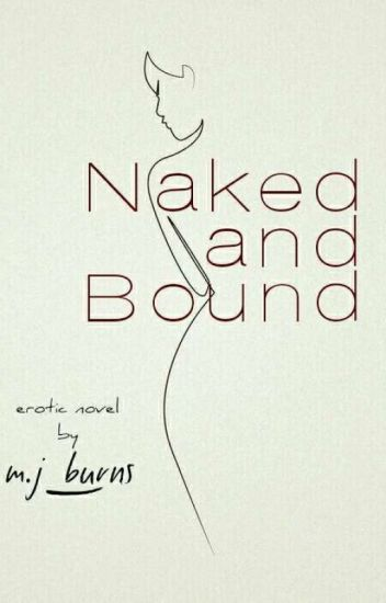 Naked and Bound (18+)