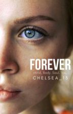 Forever | ✔ | by Chelsea_13