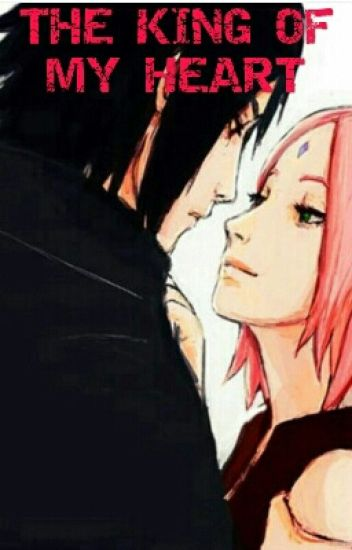 THE KING OF MY HEART ( SasuSaku )