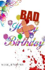 Bad Birthday by jaimxchu