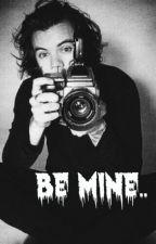 Be Mine. [Harry Styles] by NiallsBaeHere