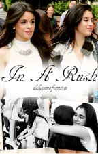 In A Rush (Camren) by delusionofcontrol