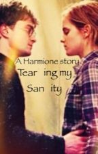 Tearing My Sanity {A Harmione Fanfiction} by chickengirl02