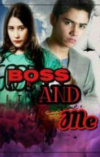Boss and Me by shofamahartika