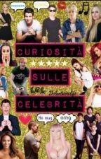 Curiosità sulle celebrità by Dolantwinslife
