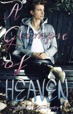 A Glimpse of Heaven... (weeklychris/christian collins fanfic) by youdontknowmehoney