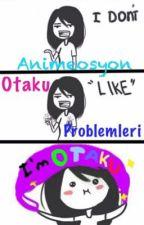 Otaku Problemleri by Animeosyon