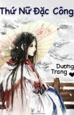 Thứ nữ đặc công [Xuyên không, nữ cường, sủng] by DuongTrang8