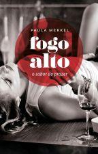 Fogo Alto by PaulaMerkel